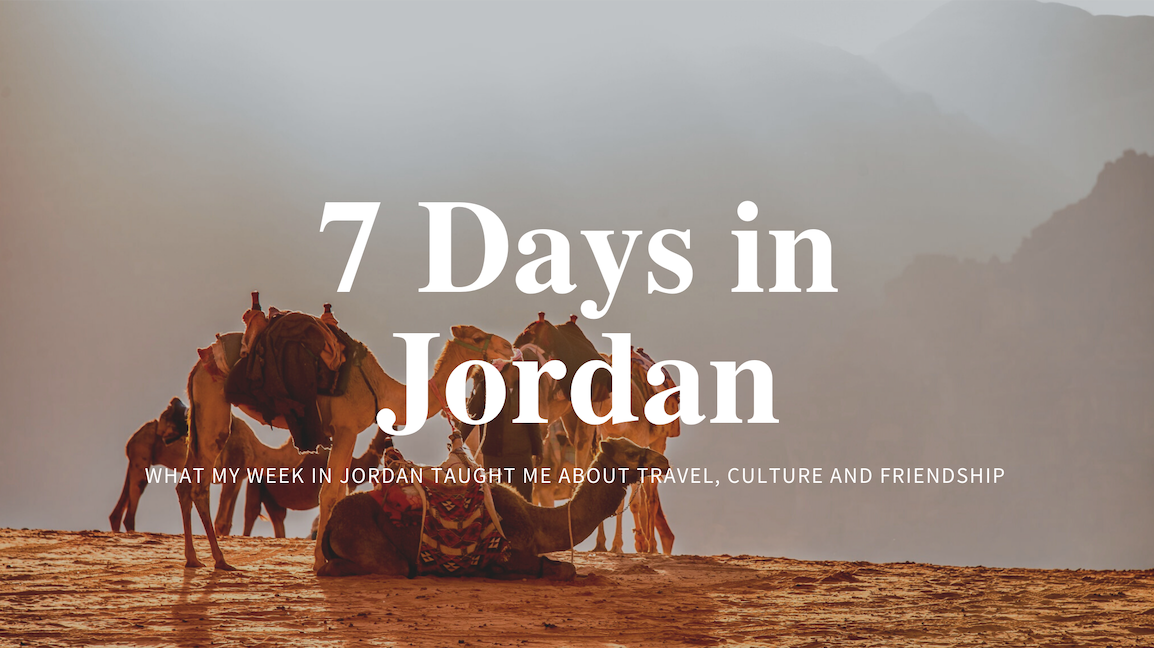 One Week in Jordan: Tips and Life Lessons