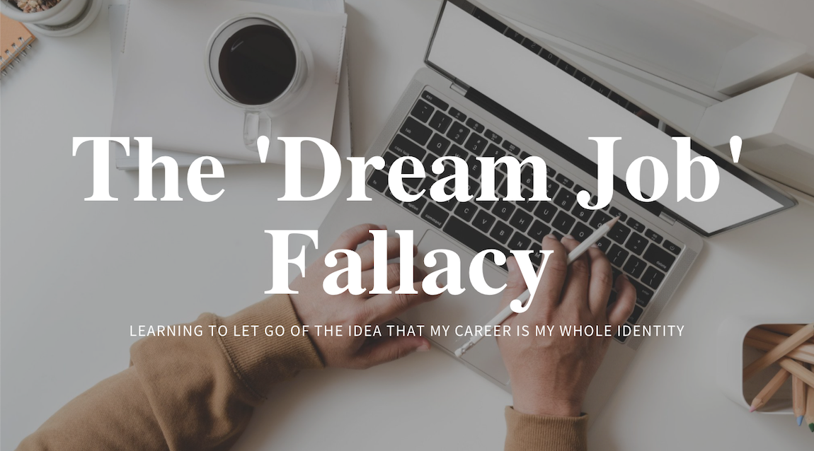 The 'Dream Job' Fallacy